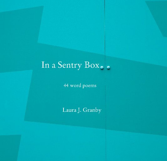 View In a Sentry Box by Laura J. Granby