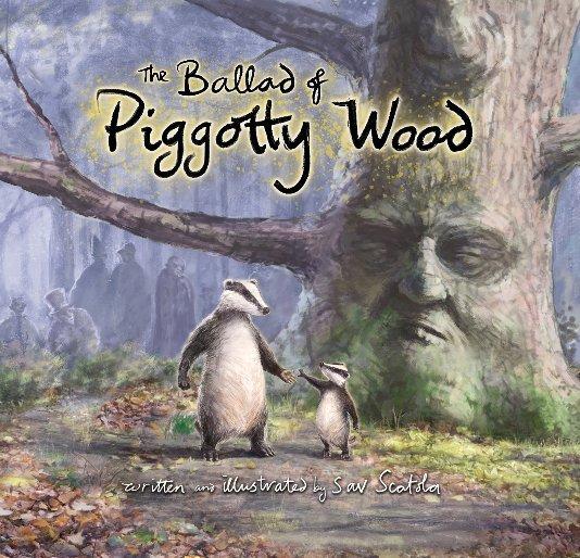 View The Ballad of Piggotty Wood by Sav Scatola