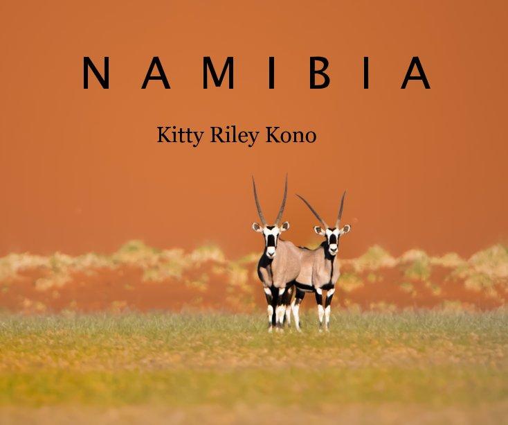 View Namibia by Kitty Riley Kono
