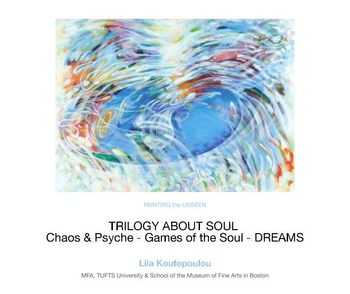 View Trilogy About Soul by Lila Koufopoulou
