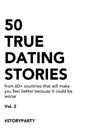 View 50 True Dating Stories - Vol 2 by Story+Party