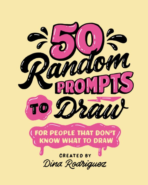 View 50 Random Prompts to Draw by Dina Rodriguez, Rick Howard