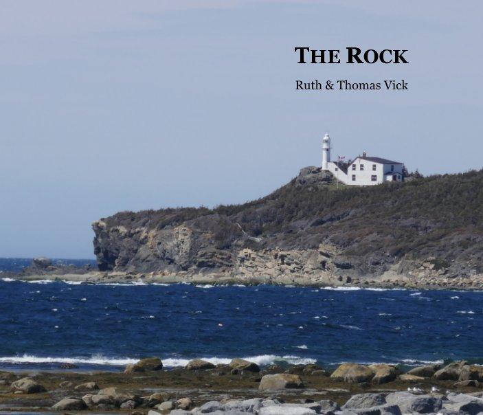 View The Rock by Ruth and Thomas Vick