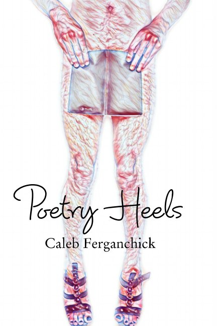 View Poetry Heels by Caleb Ferganchick