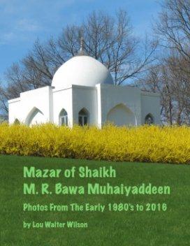 Mazar of Shaikh M. R. Bawa Muhaiyaddeen - Lou Walter Wilson book cover