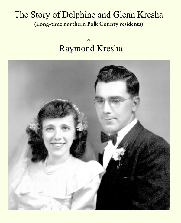 View Delphine and Glenn Kresha by Raymond G Kresha