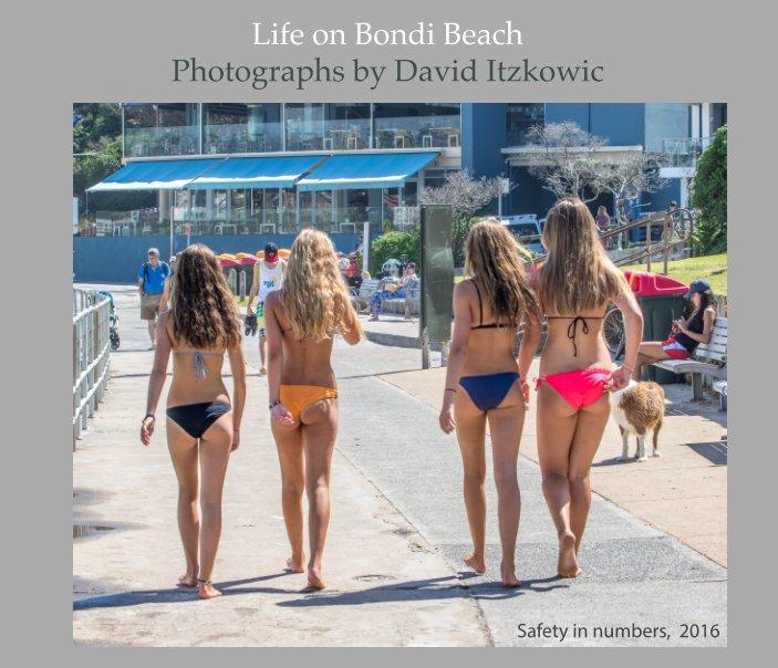 View Life on Bondi Beach by David Itzkowic