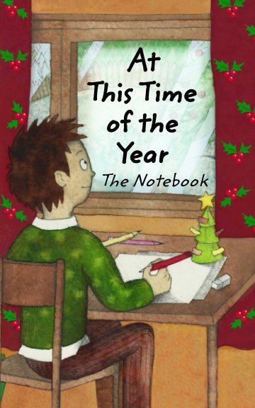 View At This Time of the Year The Notebook by Maria Tzoutzopoulou