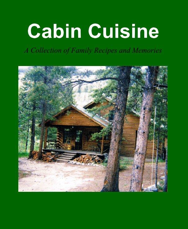 Cabin Cuisine nach Shannon Braden anzeigen