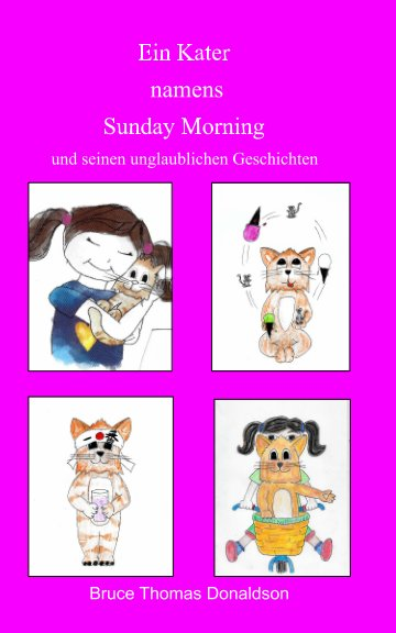 View Ein Kater namens Sunday Morning by Bruce Thomas Donaldson