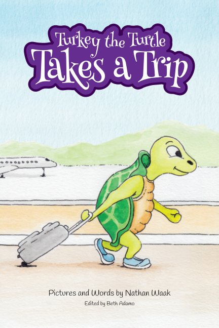 View Turkey the Turtle Takes a Trip by Nathan Waak