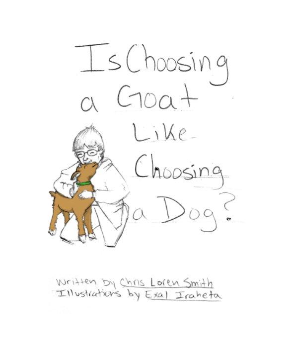 View Is Choosing a Goat Like Choosing a Dog? by Chris Loren Smith