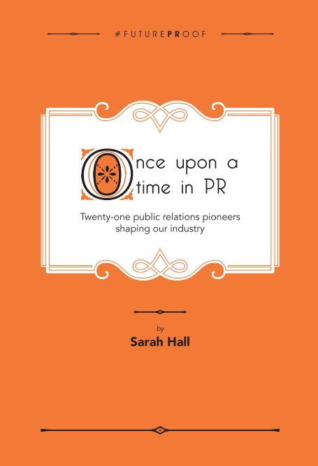 View Once upon a time in PR by Sarah Hall