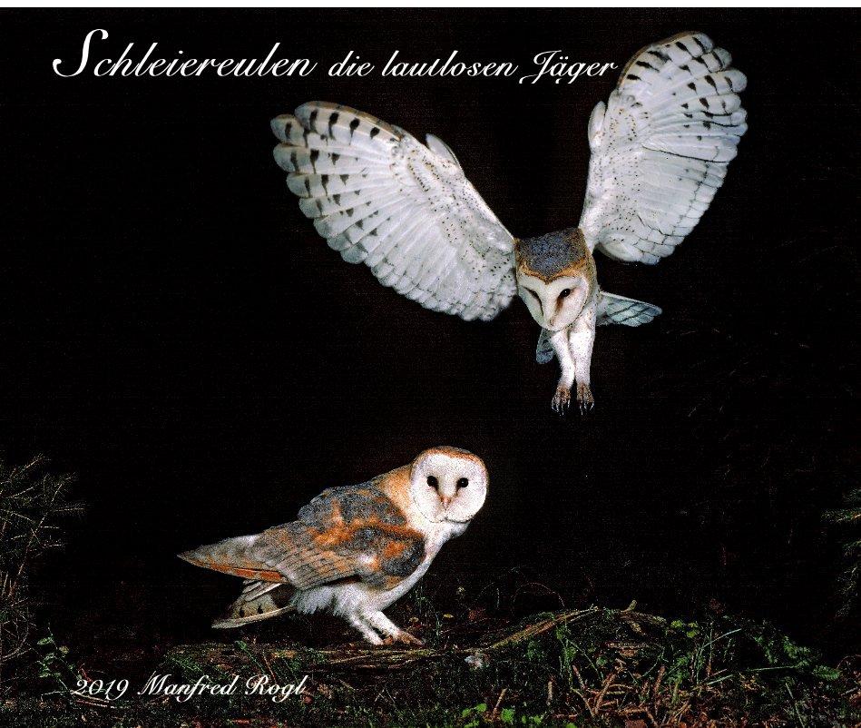 View Schleiereulen die lautlosen Jäger by 2019 Manfred Rogl