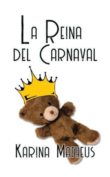 View La Reina del Carnaval by Karina Matheus