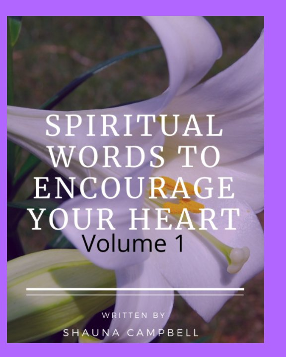 View Spiritual Words to Encourage your Heart by Shauna Campbell