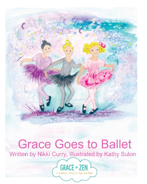 View Grace Goes to Ballet by Nikki Curry, Kathy Sulon