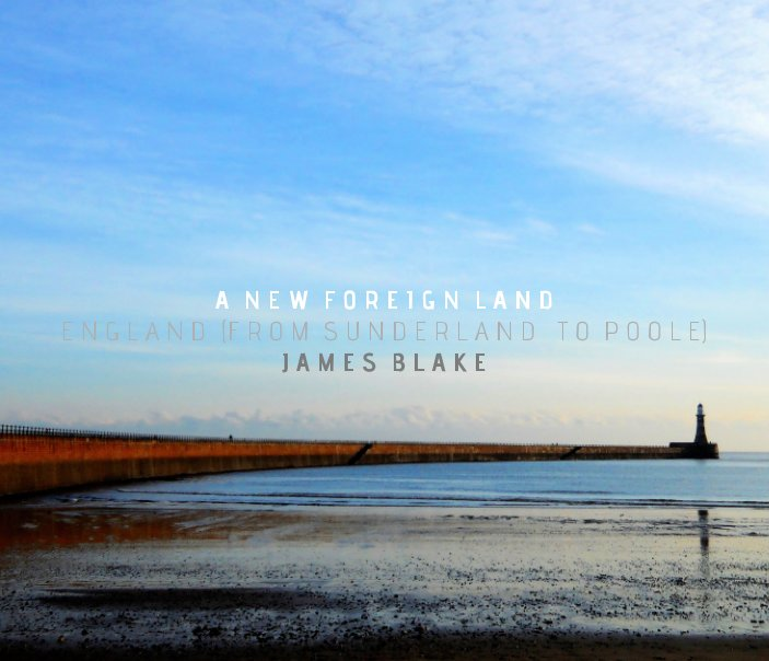 View A New Foreign Land by James Blake