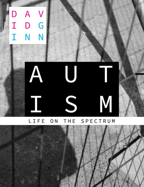 View Autism: Life on the Spectrum by David Ginn