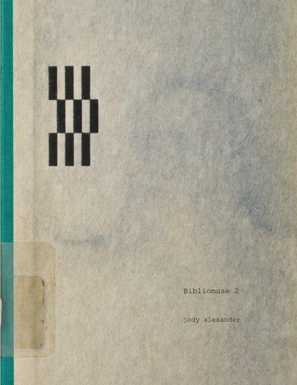 View Bibliomuse 2 by Jody Alexander