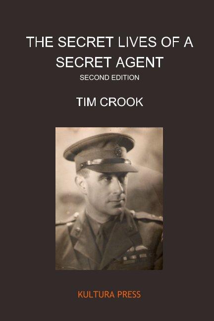 View The Secret Lives of a Secret Agent - Second Edition by Tim Crook