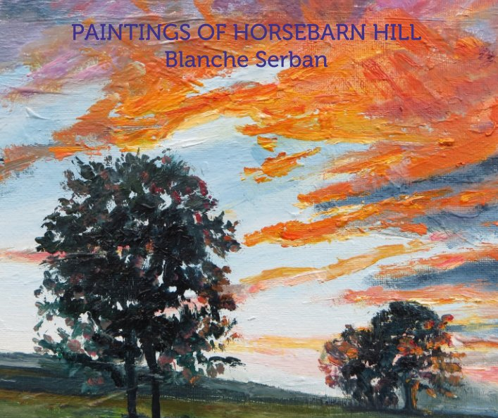 View Paintings of Horsebarn Hill by Blanche Serban