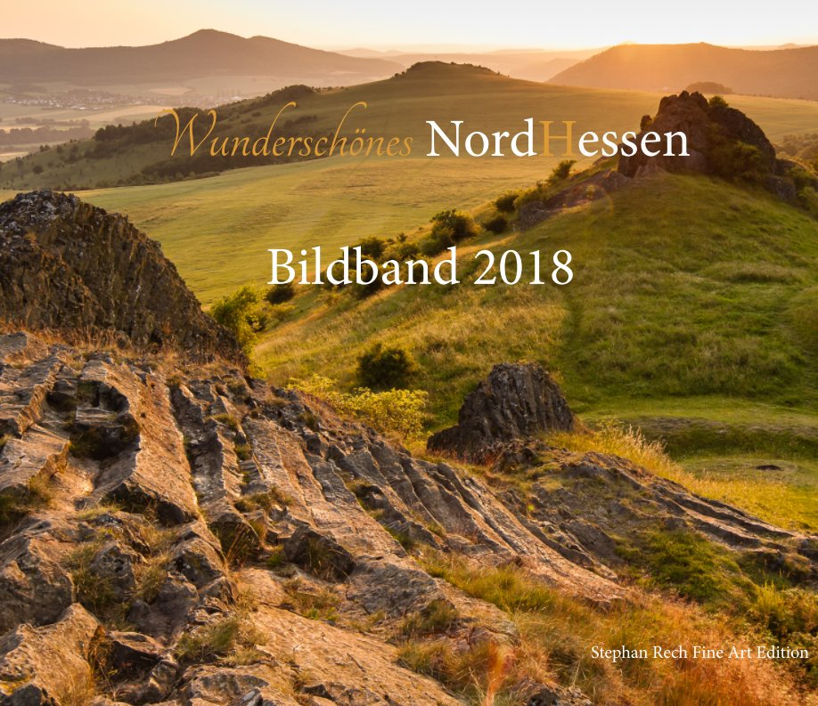 Wunderschönes Nordhessen - Bildband 2018 nach STEPHAN RECH   Naturfotografie anzeigen