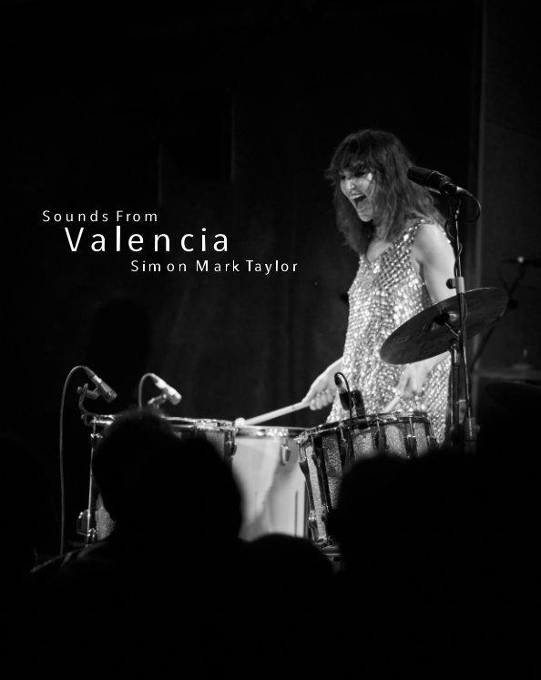 Ver Sounds From Valencia por Simon Mark Taylor