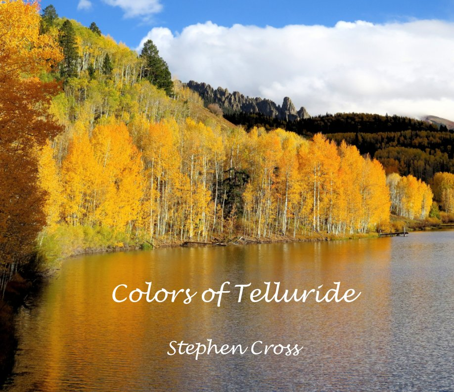 View Colors Of Telluride by Stephen E. Cross