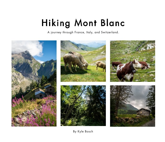 View Hiking Mont Blanc by Kyle Bosch