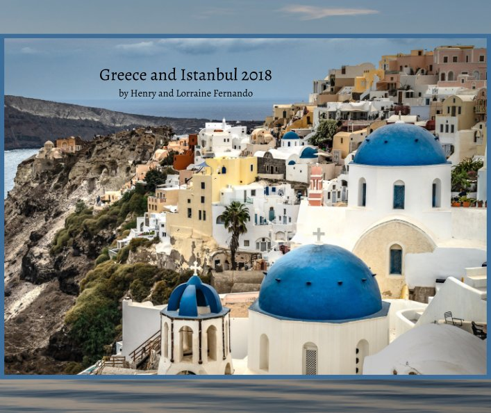 View Greece and Istanbul 2018 by Henry and Lorraine Fernando