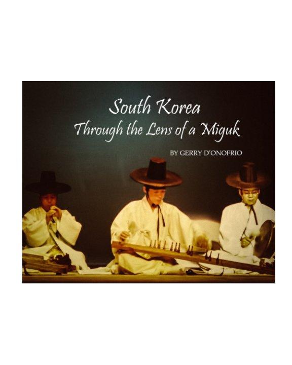 View South Korea Through the Lens of a Miguk by Gerry D'Onofrio