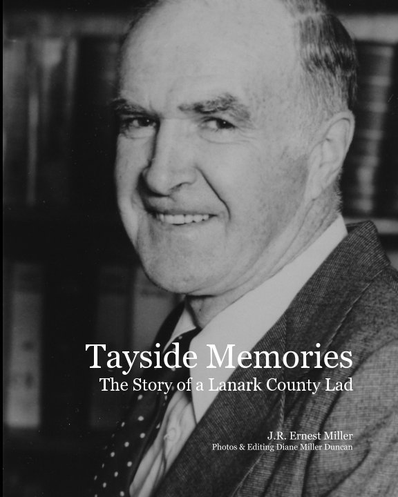 View Tayside Memories by J. R. Ernest Miller