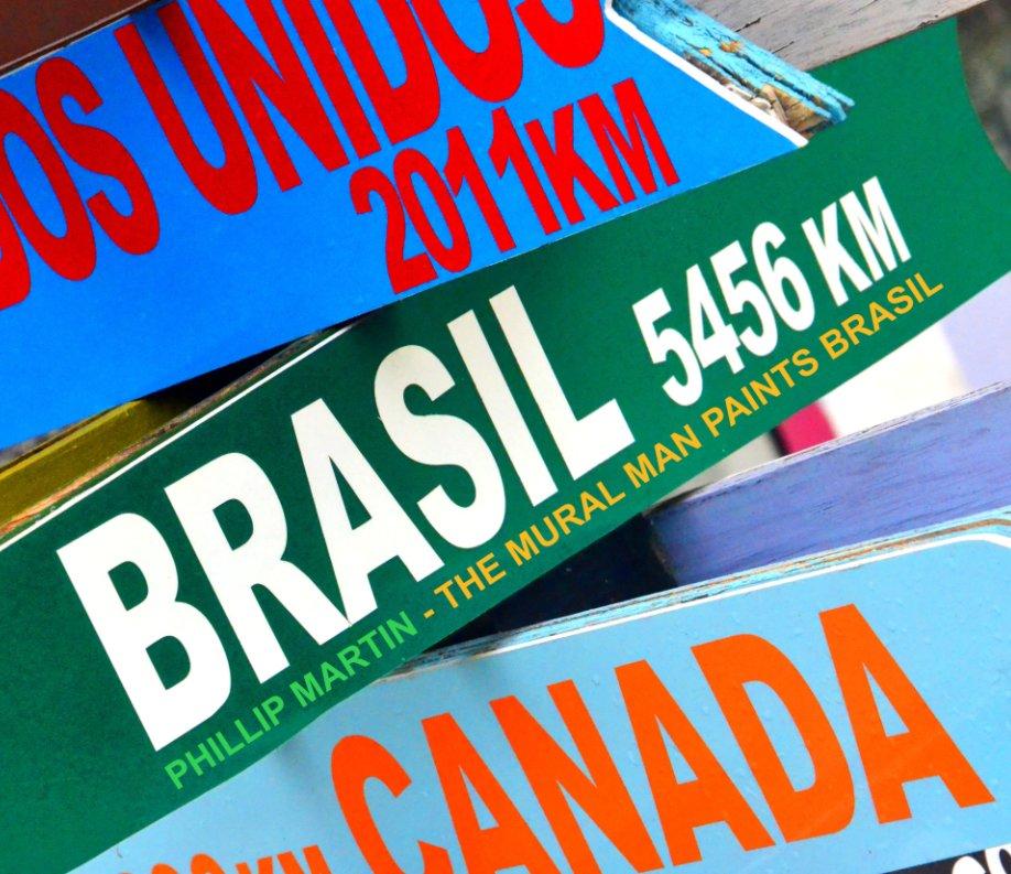 View Brasil 5456 KM by Phillip Martin