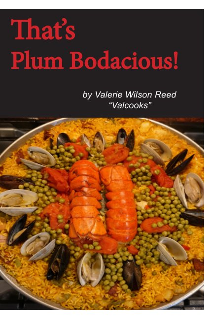 "View That's Plum Bodacious! by Valerie Wilson Reed ""Valcooks"""