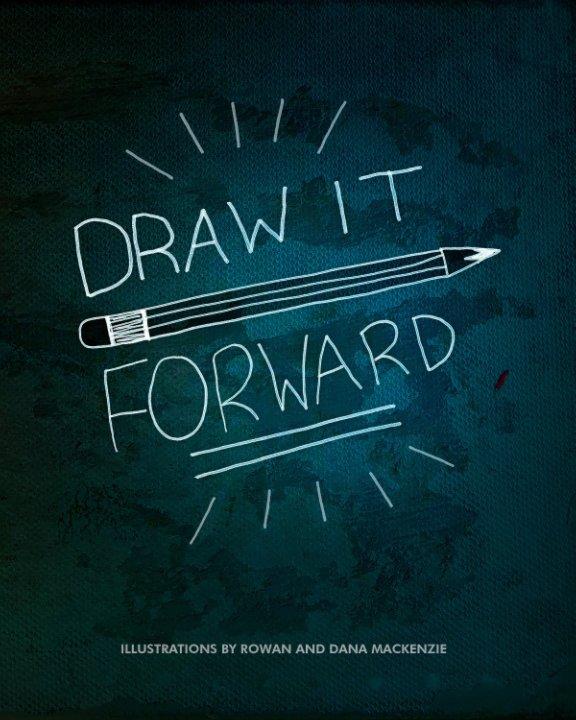 View Draw It Forward by Dana MacKenzie, RoRo MacKenzie
