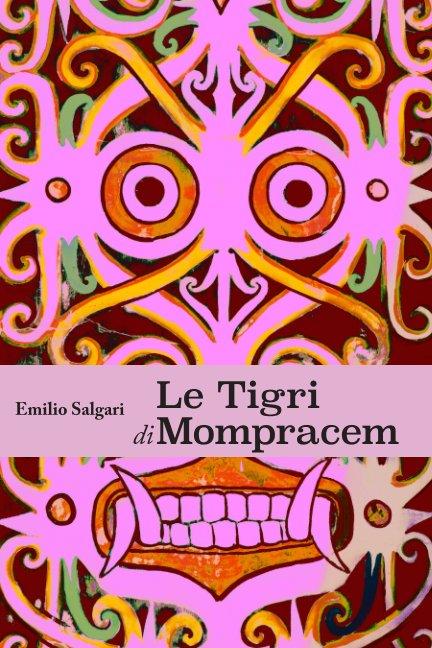 View Le Tigri di Mompracem by Emilio Salgari