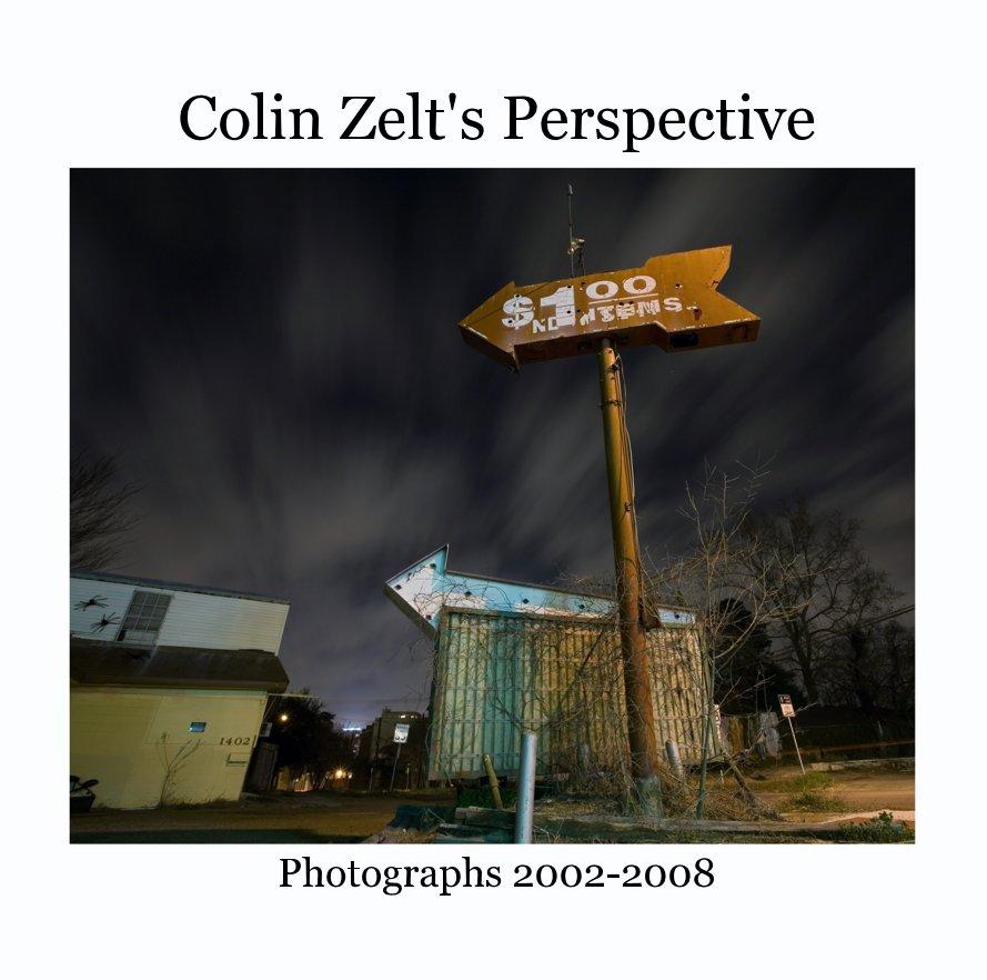 View Colin Zelt's Perspective by Colin Zelt