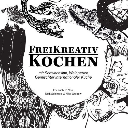 FreiKreativ Kochen nach Nick Schimpel und Niko Grabow anzeigen