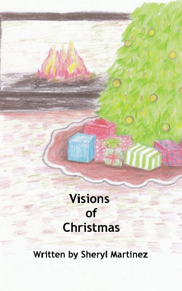 View Visions of Christmas by Sheryl Martinez