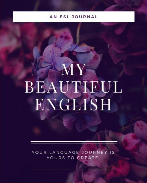 View My Beautiful English: An ESL Journal by Stephanie Schottel