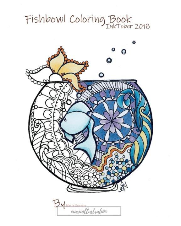 View Fishbowl Coloring Book by Maria Guevara