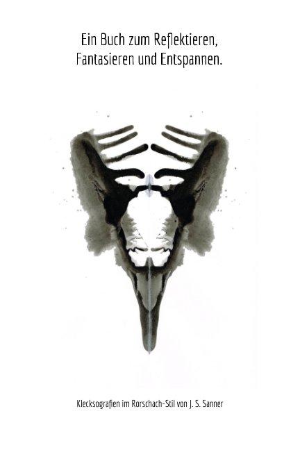 Klecksografien im Rorschach-Stil von J. S. Sanner nach J. Sophia Sanner anzeigen