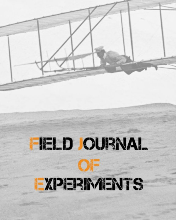 Visualizza Field Journal of Ideas and Experiments di Joseph Miller