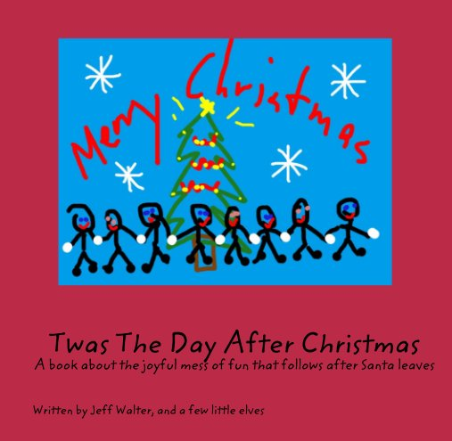 Day After Christmas.Twas The Day After Christmas A Book About The Joyful Mess Of