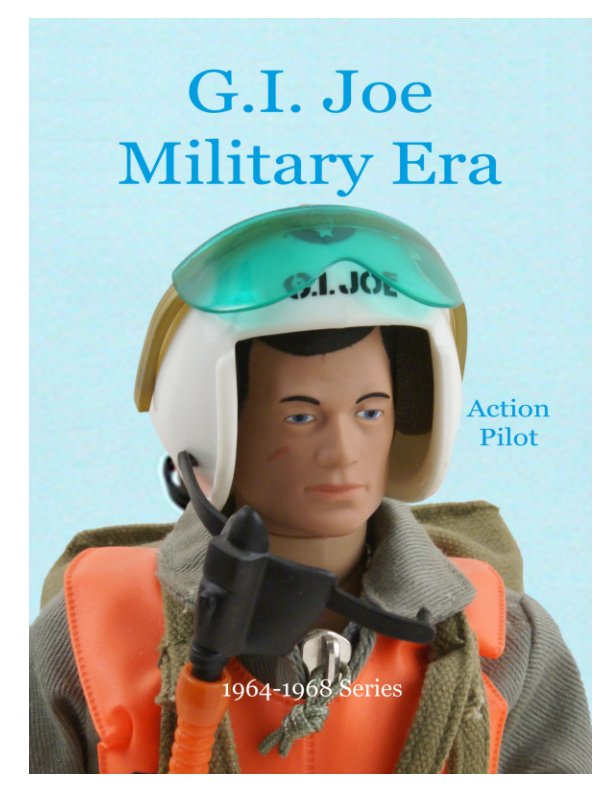 Visualizza GI Joe Military Era Pilot 1964-1968 Series di Massimo Scotti