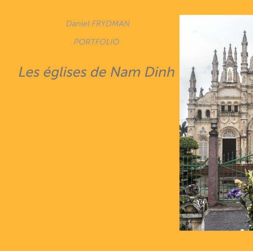 View Eglises de Nam Dinh, portfolio. by Daniel FRYDMAN
