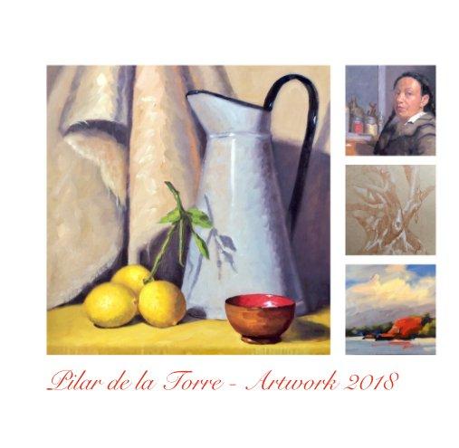 View Pilar de la Torre - Artwork 2018 by Pilar de la Torre