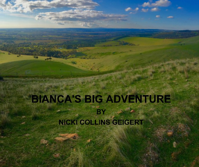 View Bianca's Big Adventure by Nicki Collins Geigert
