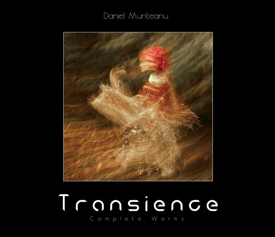 View Transience - Complete Works by Daniel Munteanu